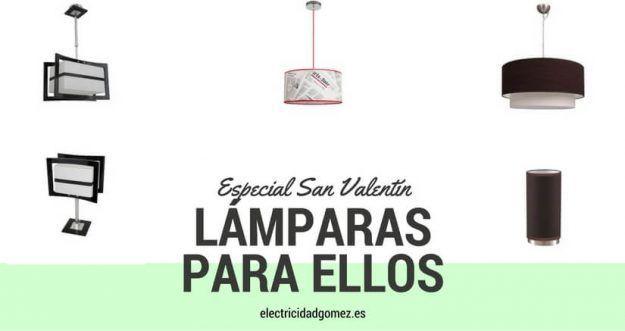 Especial San Valentín : lámparas para hombres